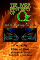 The Dark Prophecy of Oz - Part 1: Shadows Under Oz
