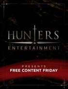 Hunters Entertainment - Free Content Friday!