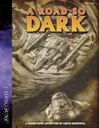 A Road So Dark: A Fading Suns Shard
