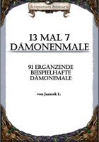 13 mal 7 Dämonenmale - 91 ergänzende beispielhafte  Dämonemale