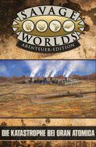 Savage Worlds Die Katastrophe bei Gran Atomica (PDF) als Download kaufen