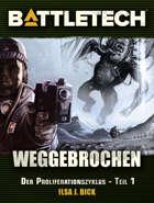 BattleTech Proliferationszyklus 1 - Weggebrochen (EPUB) als Download kaufen