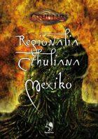 CTHULHU: Regionalia Cthuliana: Mexiko