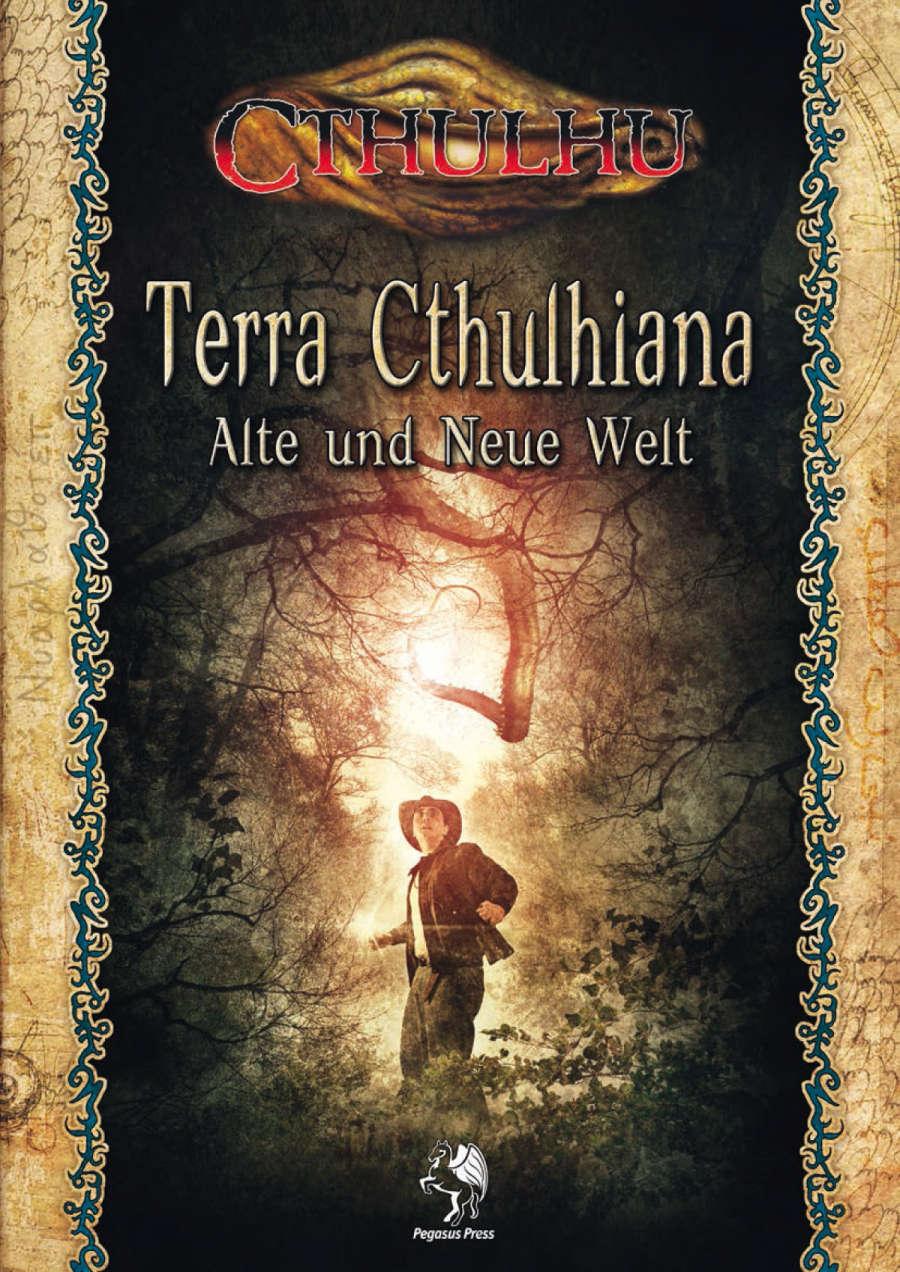 CTHULHU: Terra Cthulhiana 1 – Alte und neue Welt