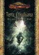 CTHULHU: Terra Cthulhiana - Bis ans Ende der Welt