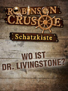 Robinson Crusoe Schatzkiste - Wo ist Dr. Livingstone?