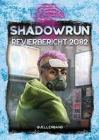 Shadowrun: Revierbericht 2082