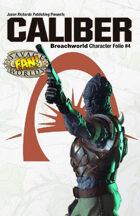 Breachworld Character Folio #4 - Caliber (Savage Worlds)