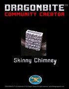 Skinny Chimney