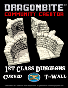 1st Class Dungeons: Curved T-Wall