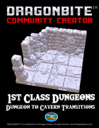 1st Class Dungeons: Dungeon to Cavern Transitions