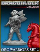 DRAGONLOCK Miniatures: Orc Warriors Set 2