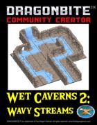 Wet Caverns 2: Wavy Streams