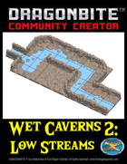 Wet Caverns 2: Low Streams