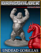 DRAGONLOCK Miniatures: Undead Gorillas