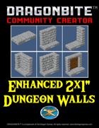 """Enhanced 2x1"""" Dungeon Walls"""