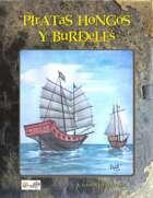 Piratas, Hongos y Burdeles