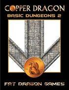 COPPER DRAGON: Basic Dungeons 2