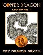 COPPER DRAGON: Caverns 1