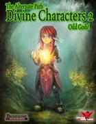 Alternate Paths: Divine Characters 2- Odd Gods