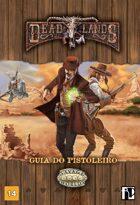 Deadlands Guia do Pistoleiro