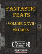 [PFRPG] - Fantastic Feats Volume XXVII - Witches