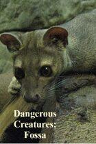 Dangerous Creatures:  Fossa