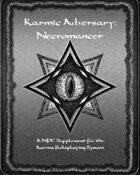 Karmic Adversary:  Necromancer