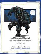 A Distressed Damsel