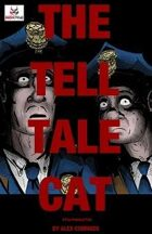 The Tell Tale Cat (6 of 7 in The POE TWISTED Anthology)