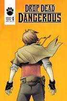 Drop Dead Dangerous #0