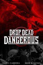Drop Dead Dangerous [BUNDLE]