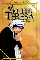 Female Force: Mother Teresa: Graphic Novel