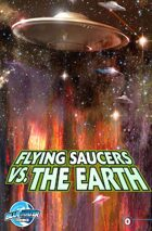 Flying Saucers Vs. the Earth #0