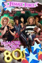 Female Force: Women of the 80's: Madonna, Cher, Kylie Minogue, Joan Jett, Olivia Newton-John, and Whitney Houston