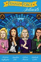 Female Force: Activists: Gloria Steinem, Melinda Gates, Arianna Huffington & Angelina Jolie