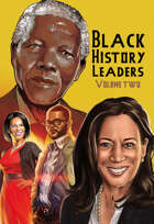 Black History Leaders: Volume 2: Nelson Mandela, Michelle Obama, Kamala Harris and Tyler Perry