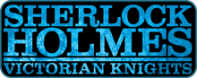 Sherlock Holmes - Victorian Knights