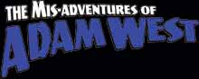 The Misadventures of Adam West