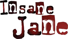 Insane Jane