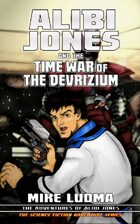 Alibi Jones and the Time War of the Devrizium