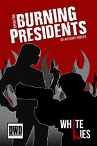 White Lies - Operation Burning Presidents