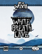 Art of Wuxia: White Breath Cave