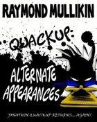 Quackup: Alternate Appearances