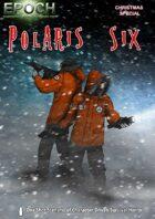 EPOCH: Polaris Six