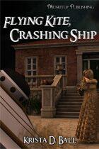 Flying Kite, Crashing Ship