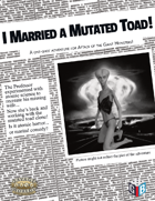 I married a mutated toad!
