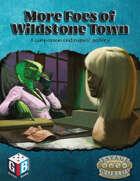 More Foes of Wildstone Town
