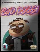 Bad Dogs!