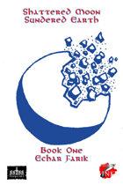 Shattered Moon - Sundered Earth Book One Echar Farik